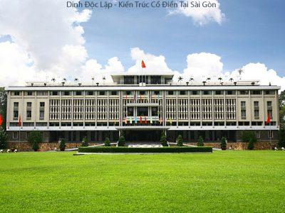 Kiến Trúc Cổ Điển Tại Sài Gòn – Dấu Ấn Lịch Sử Khó Phai