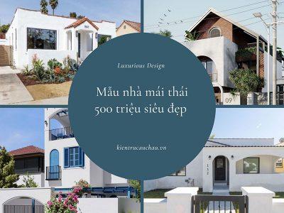 Nhà Mái Thái 500 Triệu Đẹp, Hiện Đại Nhất Mọi Thời Đại