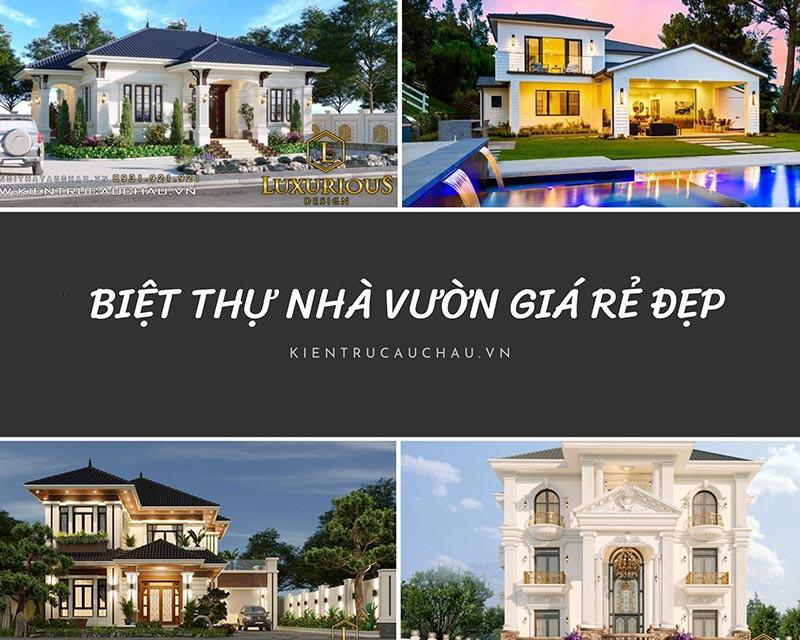 Những Mẫu Biệt Thự Nhà Vườn Đẹp Giá Rẻ Nhất Ở Việt Nam 2021